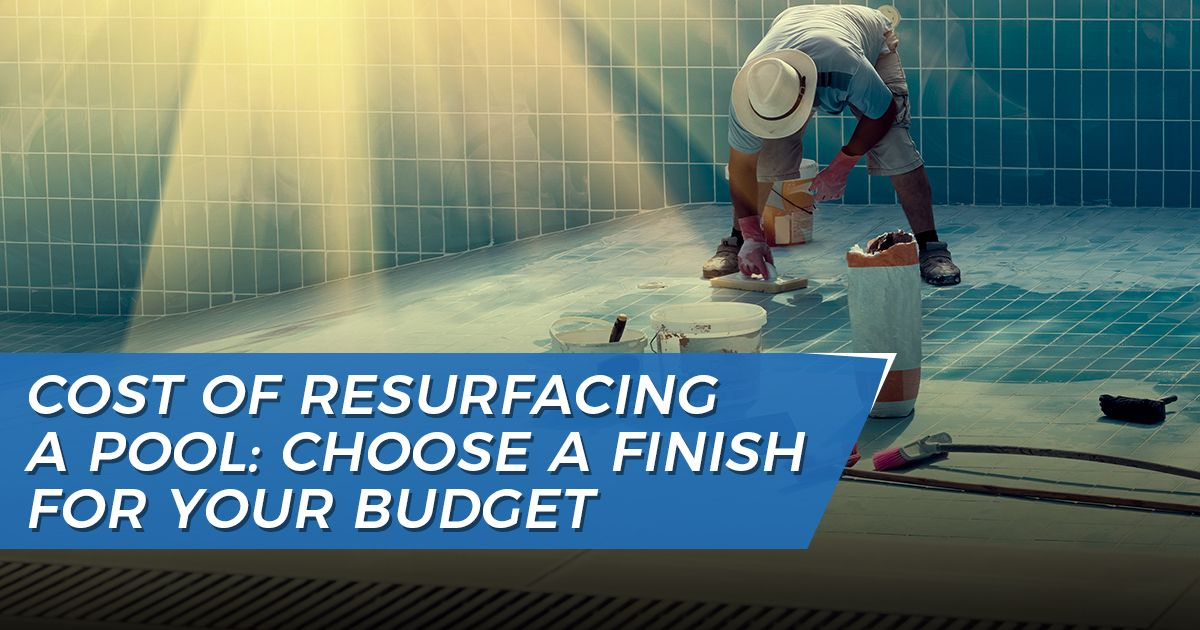 Cost of Resurfacing a Pool: Choose a Finish for Your Budget