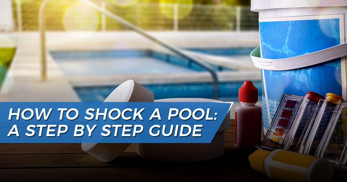 How To Shock a Pool: A Step By Step Guide