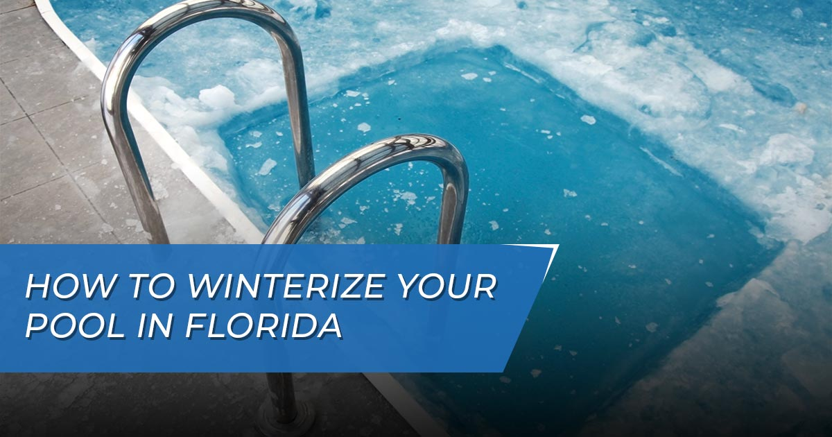 How to Winterize Your Pool in Florida