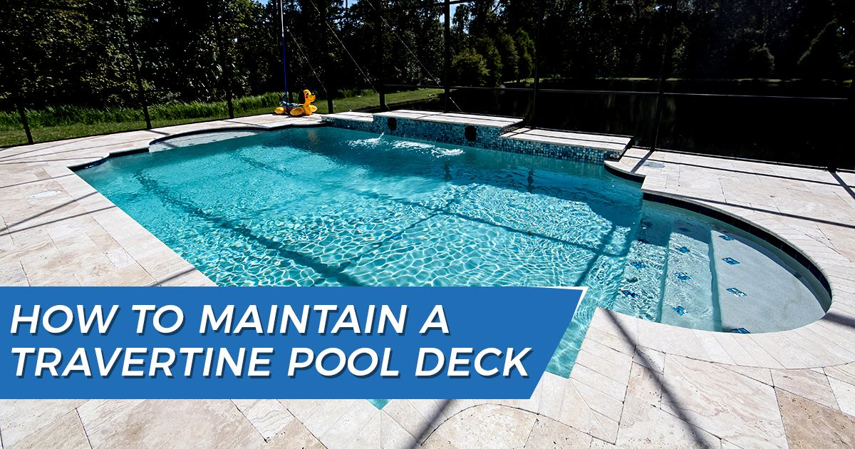 Maintaining Travertine Pool Deck Tampa Bay