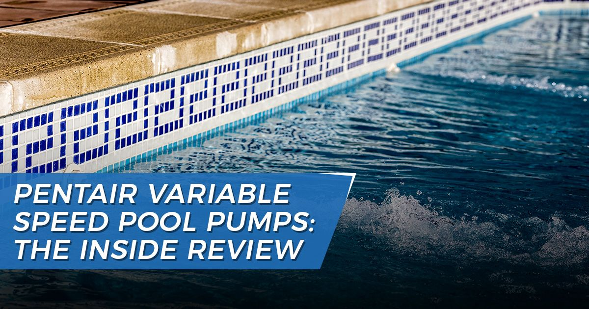 Pentair Variable Speed Pool Pump product line review