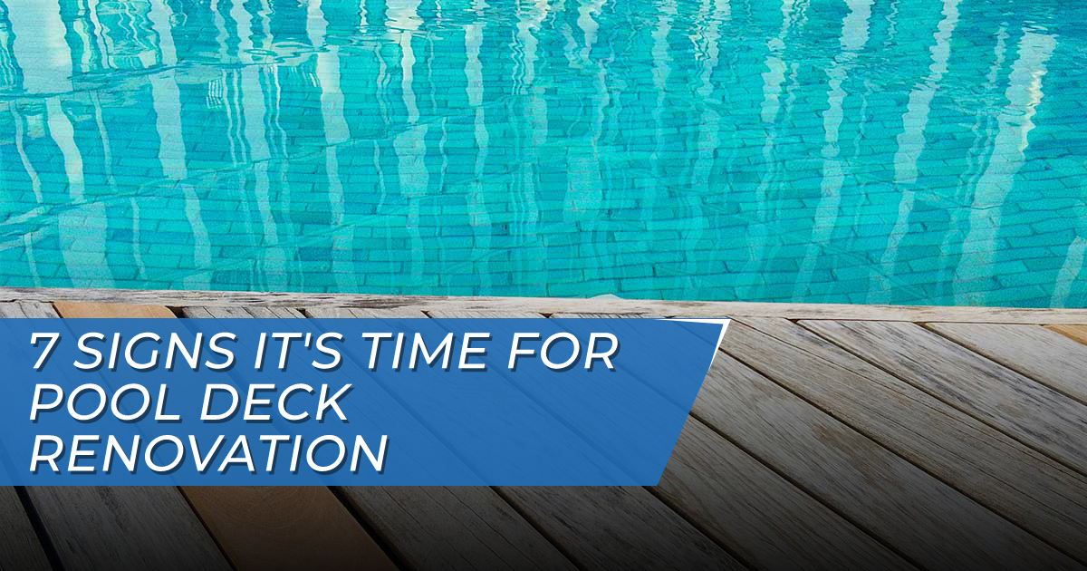 7 Signs It's Time For Pool Deck Renovation