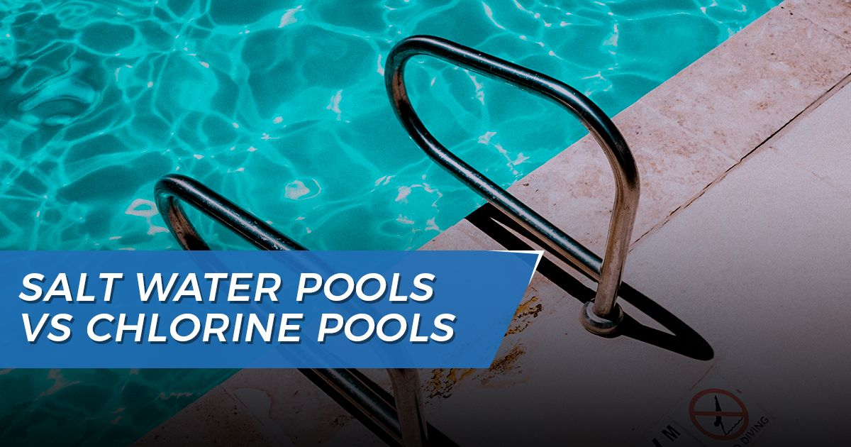 Salt Water Pools vs Chlorine Pools: Which is better?